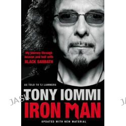 Iron Man, My Journey Through Heaven and Hell with Black Sabbath by Tony Iommi, 9781849833219.