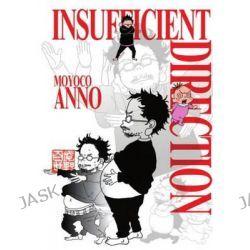 Insufficient Direction, Hideaki Anno X Moyoco Anno by Moyoco Anno, 9781939130112.