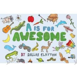 A is for Awesome by Dallas Clayton, 9780763657451.