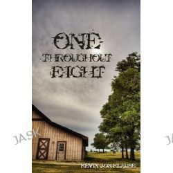One Throughout Eight by Kevin Jon Klause, 9781434325471.