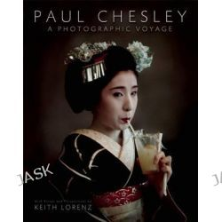 Paul Chesley, A Photographic Voyage by Keith Lorenz, 9781939621047.