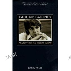 Paul McCartney, Many Years from Now by Barry Miles, 9780805052497.