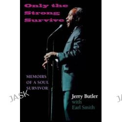 Only the Strong Survive, Black Music and Expressive Culture by Jerry Butler, 9780253217042.