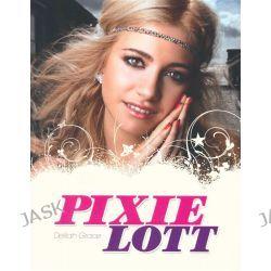 Pixie Lott by Delilah Grace, 9781849388689.