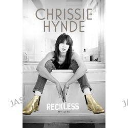 Reckless by Chrissie Hynde, 9781785031441.