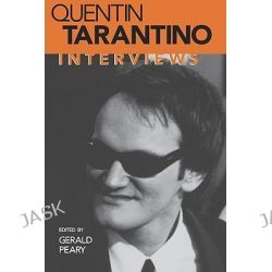 Quentin Tarantino, Interviews by Gerald Peary, 9781578060511.