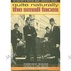 """Quite Naturally, """"Small Faces"""" - A Day by Day Guide to the Career of a Pop Group by Terry Rawlings, 9780951720660."""
