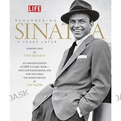 Remembering Sinatra, 10 Years Later, LIFE by Robert Sullivan, 9781603200127.