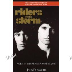 Riders on the Storm, My Life with Jim Morrison and the Doors by John Densmore, 9780385304474.