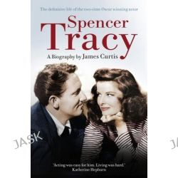 Spencer Tracy by James Curtis, 9780099547297. Po angielsku