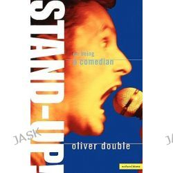 Stand Up, On Being a Comedian by Oliver Double, 9780413703200. Po angielsku