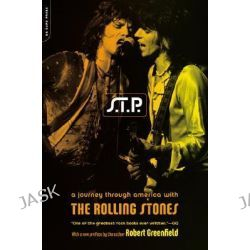 "S.T.P., A Journey Through America with the ""Rolling Stones"" by Robert Greenfield, 9780306811999. Po angielsku"