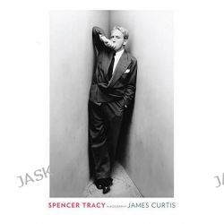 Spencer Tracy, A Biography by James Curtis, 9780307262899. Po angielsku