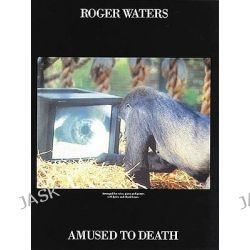 Roger Waters, Amused to Death by Roger Water, 9780711932203. Po angielsku