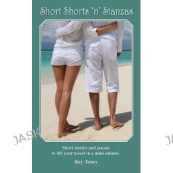 Short Shorts 'n' Stanzas by Ray Toney, 9781611701326. Po angielsku