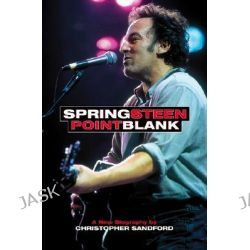 Springsteen, Point Blank by Chris Sandford, 9780306809217. Po angielsku