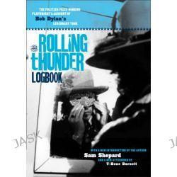 Rolling Thunder Logbook by Sam Shepard, 9781849382519.