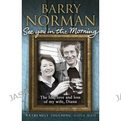 See You in the Morning by Barry Norman, 9780552779289.