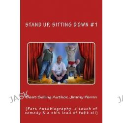 Stand-Up, Sitting Down by Jimmy Perrin, 9781500414900.