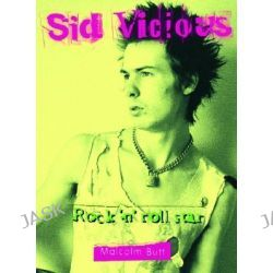 Sid Vicious, Rock and Roll Star by Malcolm Butt, 9780859653732.
