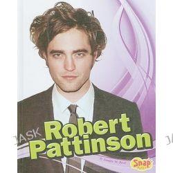 Robert Pattinson, Snap Books: Star Biographies (Library) by Jennifer M Besel, 9781429637299.