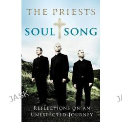 Soul Song, Reflections on an Unexpected Journey by The Priests by Father David Delargy, 9781848271098.