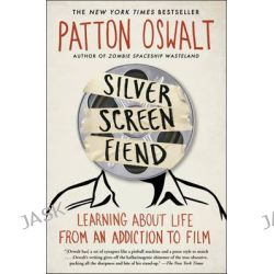 Silver Screen Fiend, Learning About Life from an Addiction to Film by Patton Oswalt, 9781451673227.