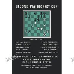 Second Piatigorsky Cup International Grandmaster Chess Tournament Held in Santa Monica, California August 1966 by Gregor Piatigorsky, 9784871878449.