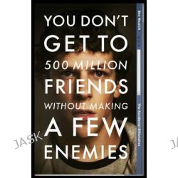 The Accidental Billionaires - Film Tie In, Sex, Money, Betrayal and the Founding of Facebook by Ben Mezrich, 9780099551232.