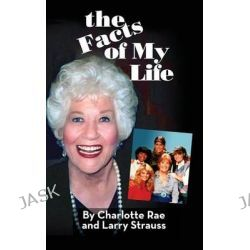 The Facts of My Life (Hardback) by Charlotte Rae, 9781593938536.