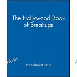 The Hollywood Book of Break-ups by James Robert Parish, 9780471752684.
