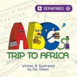 ABC's Trip to Africa by Ozi Okaro, 9781502914439.