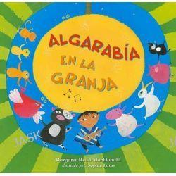 Algarab-A En La Granja by Margaret Read MacDonald, 9781846862830.