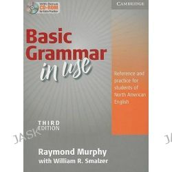 Basic Grammar in Use Student's Book without answers and CD-ROM : Reference and practice for students of North American E
