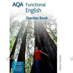 AQA Functional English Teacher's Book, Entry Level 3 to Level 2 by Imelda Pilgrim, 9780748798438.