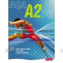AQA A2 PE Student Book, AQA A Level PE by Rob James, 9780435499501.