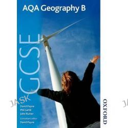 AQA GCSE Geography B, Student Book by David Payne, 9781408503317.