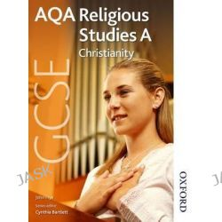 AQA GCSE Religious Studies A - Christianity by John Frye, 9781408504550.