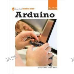Arduino, 21st Century Skills Innovation Library: Makers as Innovators by Josh Williams, 9781624312694.