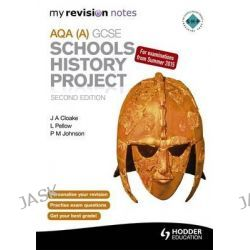 AQA GCSE Schools History Project, My Revision Notes by P. Johnson, 9781471831782.