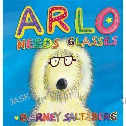 Arlo Needs Glasses by Barney Saltzberg, 9780761168799.