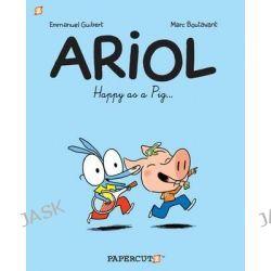 Ariol, Happy as a Pig... No. 3 by Emmanuel Guibert, 9781597074872.