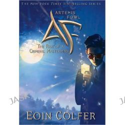 Artemis Fowl 3-Book Boxed Set (the Rise of the Criminal MasterMind), The Rise of the Criminal Mastermind by Eoin Colfer, 9781423136811.