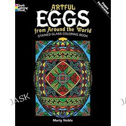 Artful Eggs from Around the World Stained Glass Coloring Book, Dover Design Stained Glass Coloring Book by Marty Noble, 9780486480251.