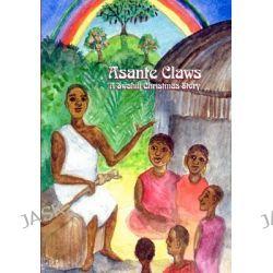 Asante Claws, A Swahili Christmas Story by Teresa Weismann Knight, 9781463676759.