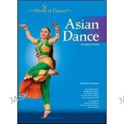Asian Dance, World of Dance (Chelsea House Hardcover) by Janet Descutner, 9781604134780.