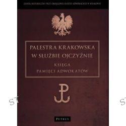 Palestra krakowska w służbie ojczyźnie