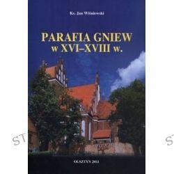 Parafia Gniew w XVI - XVIII w. - ks. Jan Wiśniewski