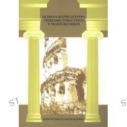 Ochrona bezpieczeństwa i porządku publicznego w prawie rzymskim