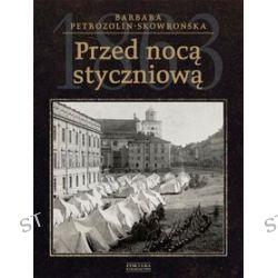 Przed nocą styczniową - Barbara Petrozolin-Skowrońska